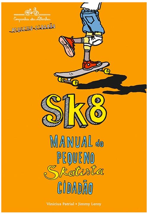 Sk8 – Manual do Skatista Pequeno Cidadão