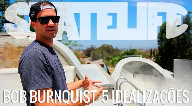 No canal Skatelife, Bob Burnquist fala sobre 5 ideias realizadas
