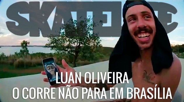 Skatelife do Luan Oliveira incontrolável em Brasília